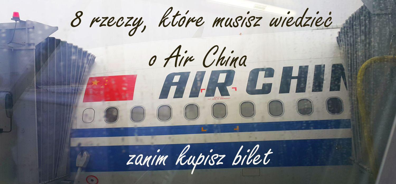 8 RZECZY, KTÓRE MUSISZ WIEDZIEĆ O AIR CHINA