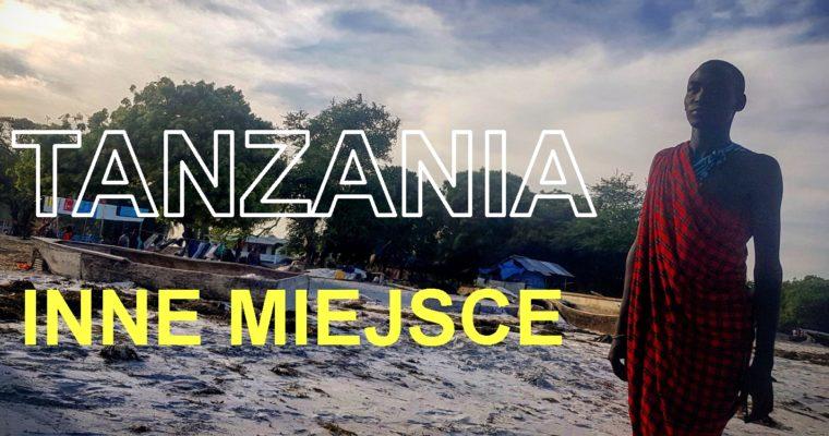 TANZANIA. BEZ PORÓWNANIA INNA