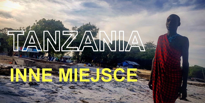 JAKA JEST TANZANIA? BEZ PORÓWNANIA INNA