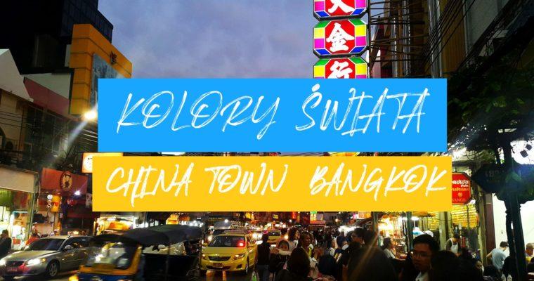 CHINA TOWN W BANGKOKU. RAJ DLA SMAKOSZY