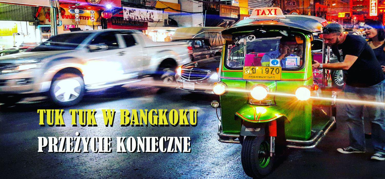 Tuk Tuk w Bangkoku. Przeżycie konieczne