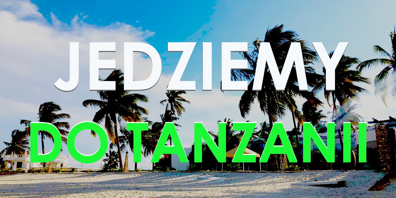 Przygotowania do wyjazdu do Tanzanii