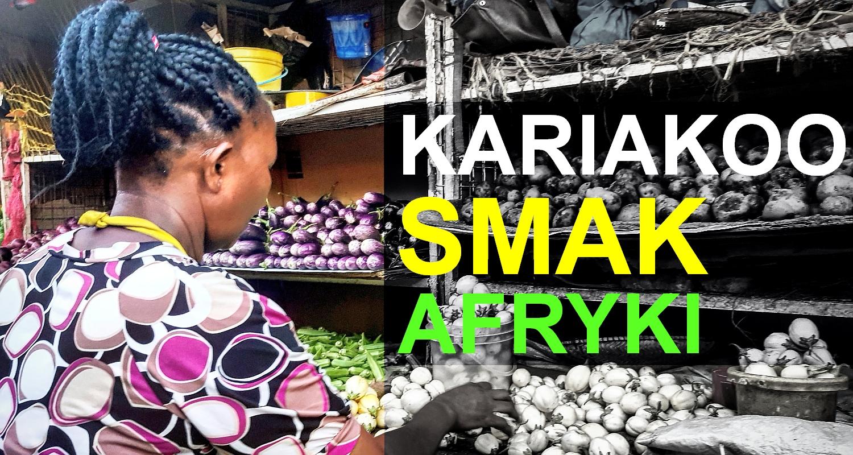 Targ uliczny Kariakoo. Smak Afryki