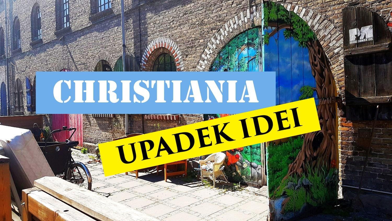 Christiania w Kopenhadze. Porażka idei?