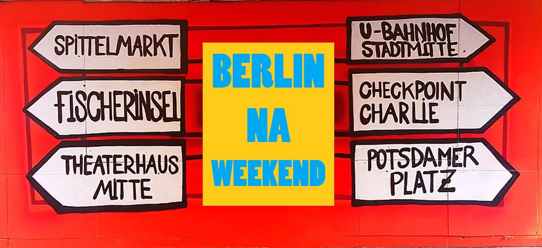 Weekend w Berlinie. Warto?