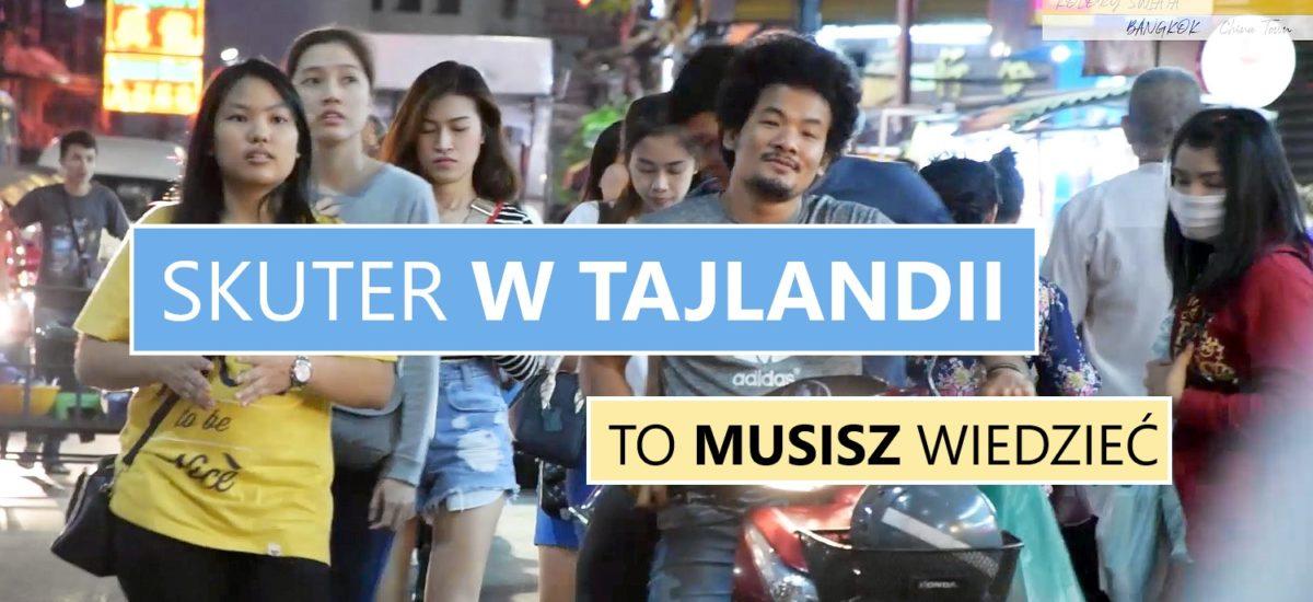 SKUTER W TAJLANDII. TO MUSISZ WIEDZIEĆ